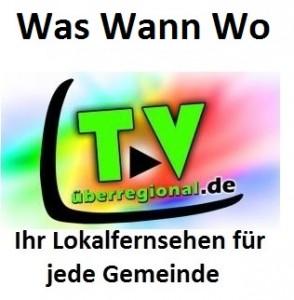 Was Wann wo TVüberregional Lokalfernsehen