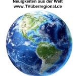 Neuigkeiten aus der Welt 30 – 08- 2015 auf TVüberregional