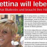 Bettina hat BLUTKREBS – Sie will am LEBEN bleiben – helft bitte