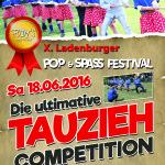 Fodys 10. Pop und Spass Festival am Samstag den 18.06.2016 findet DIE ULTIMATIVE TAUZIEH COMPETITION statt