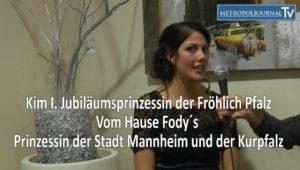 Kim I. Jubiläumsprinzessin der Fröhlich Pfalz - Vom Hause Fody - Prinzessin der Stadt Mannheim und der Kurpfalz