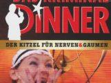 Kriminal Dinner – Abendessen mit mehreren Gängen, Gänsehaut und toller Unterhaltung