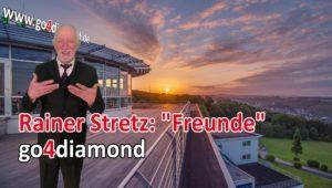 Rainer Stretz - aus Kontakte jetzt Freunde machen - go4diamond - Networkmarketing