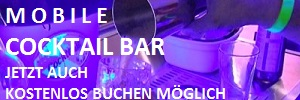 MOBILE COCKTAILBAR mit TEAM für Ihr Event mieten - Jetzt uns anrufen 0176-95324075