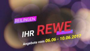 06.06. bis 10.06.2017 Angebote REWE Reilingen