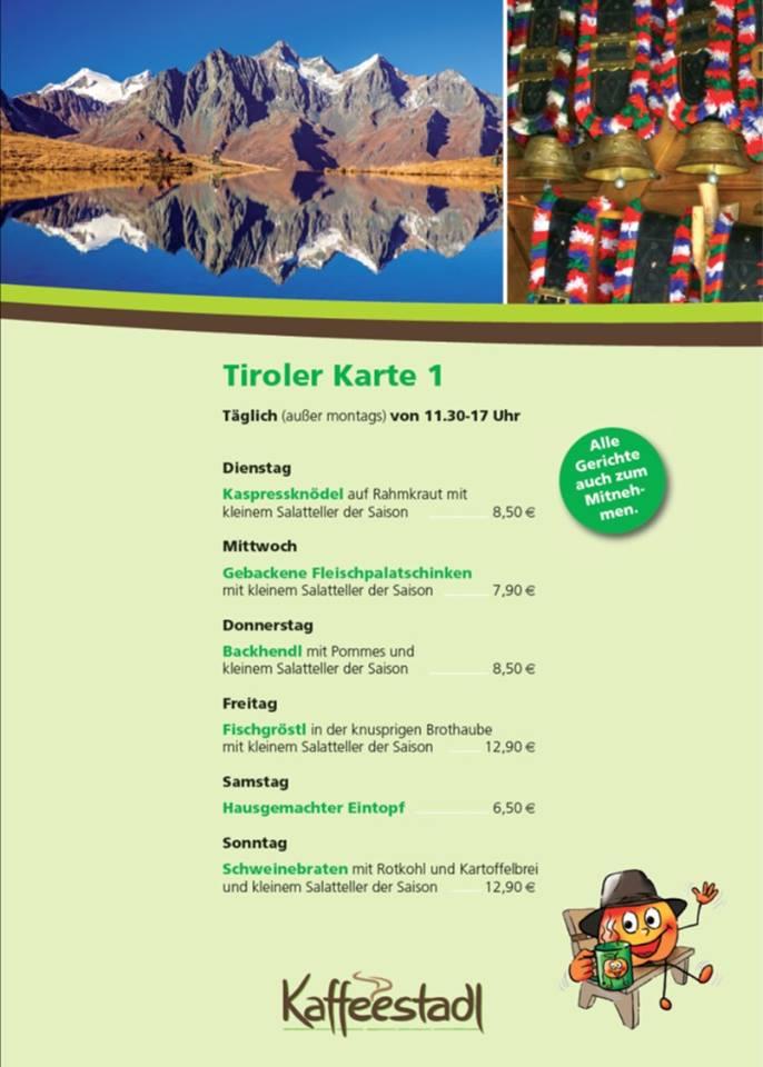 Tagesessen Tiroler Karte im Kaffeestadt bei Freudenspung Dielheim, täglich von 11.30 Uhr bis 17 Uhr - Montags geschlossen