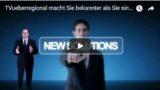 TVueberregional macht Sie bekannter als Sie sind, we makes you better known than you are