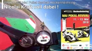 NICOLAI KRAFT MAI POKAL REVIVAL, 11.05. - 13.05. HOCKENHEIMRING - WIR SEHEN UNS !