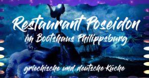 Restaurant Bootshaus Poseidon, Philippsburg, Grieche, Deutsche Küche