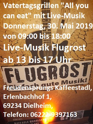Freudensprung Vatertagsgrillen, All you can eat, Livemusik mit der Band Flugrost am 30 Mai