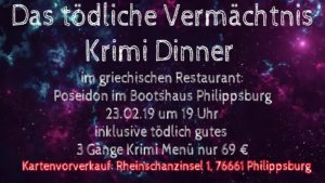 Krimidinner, Das tödliche Vermächtnis, am 23.2.19,Poseidon im Bootshaus Philippsburg