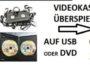 Videokassetten überspielen, digitalisieren auf DVD, USB Stick überspielen