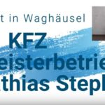 KFZ Meiterbetrieb Mathias Stephan, umgezogen nach Waghäusel