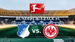 Bundesliga Talk #1 TSG Hoffenheim vs. Eintracht Frankfurt