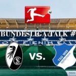 Bundesliga Talk #4 SC Freiburg vs. TSG Hoffenheim