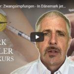 Dirk Müller: Zwangsimpfungen – In Dänemark jetzt unter Einsatz von Söldnertrupps