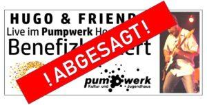 Wegen Corona Virus, Hugo & Friends, Benefizkonzert für Ciara im Pumpwerk Hockenheim abgesagt