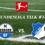 Bundesliga Talk #10 SC Paderbron vs. TSG Hoffenheim