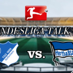 Bundesliga Talk #9 TSG Hoffenheim vs. Hertha BSC