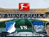 Bundesliga Talk #9 TSG Hoffenheim vs. Hertha BSC