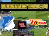 Bundesliga Talk #14 TSG Hoffenheim vs. Union Berlin