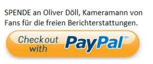 PayPal Spende von Fans an Oliver Döll, Kameramann für die freien Berichterstattungen für die Bürger