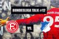Bundesliga Talk #12 Fortuna Düsseldorf vs. TSG Hoffenheim