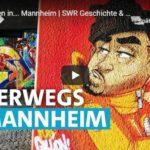 24 Stunden in… Mannheim, SWR Geschichte & Entdeckungen