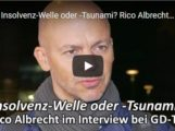 Insolvenz-Welle oder -Tsunami? Rico Albrecht im Interview bei GD-TV