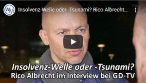 Insolvenz-Welle oder -Tsunami, Rico Albrecht im Interview bei GD-TV