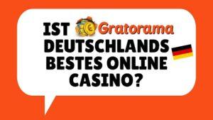 Ist Gratorama Deutschlands bestes Online Casino