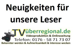 Neuigkeiten auf TVueberregional, Bürgerneuigkeiten, auf Augenhöhe der Bürger, Oliver Döll, Videoproduzent, Oninezeitung, Blailichtneuigkeiten, Gemeindeinformationen,