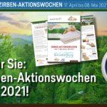 Frühlingsstart mit den ZIRBEN-AKTIONSWOCHEN vom 17.04. bis 08.05.2021!